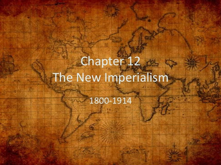 Chapter 12The New Imperialism     1800-1914