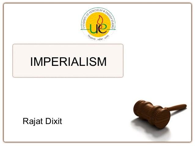 IMPERIALISM Rajat Dixit