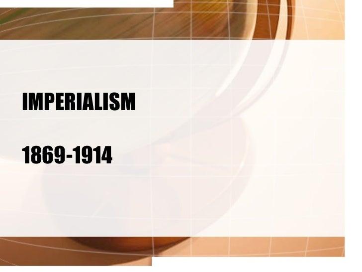 IMPERIALISM 1869-1914