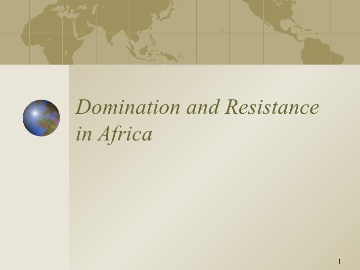 Domination and Resistance in Africa