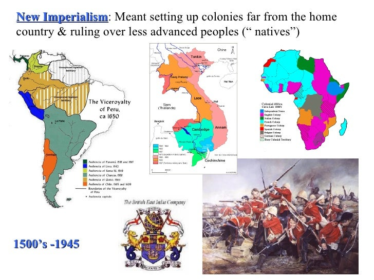 """New Imperialism : Meant setting up colonies far from the home country & ruling over less advanced peoples ("""" natives"""") 150..."""