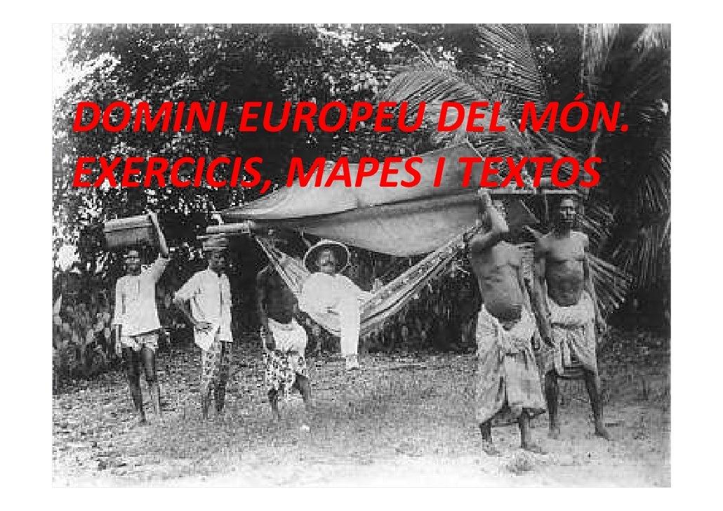 DOMINI EUROPEU DEL MÓN.EXERCICIS, MAPES I TEXTOS