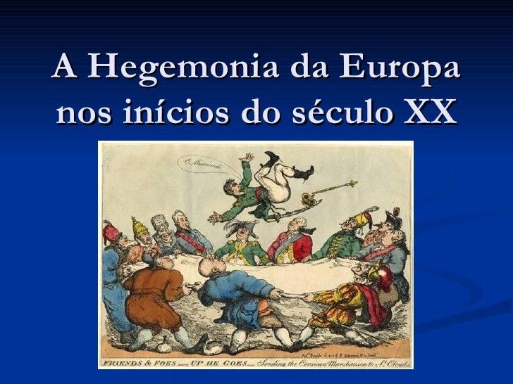 A Hegemonia da Europa nos inícios do século XX