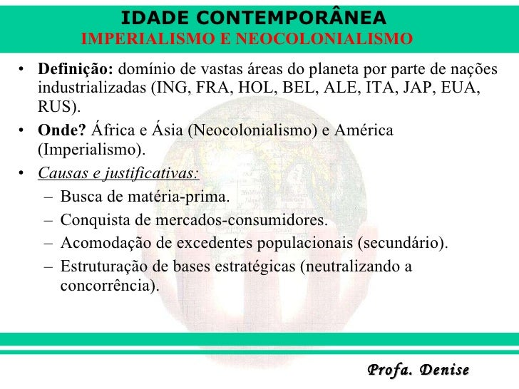 <ul><li>Definição:  domínio de vastas áreas do planeta por parte de nações industrializadas (ING, FRA, HOL, BEL, ALE, ITA,...