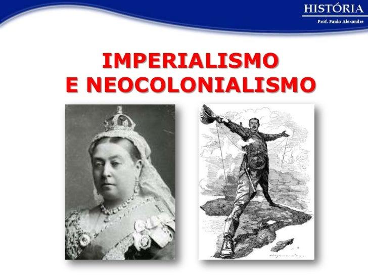 IMPERIALISMOE NEOCOLONIALISMO
