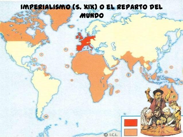 Imperialismo (S. XIX) o el reparto del Mundo