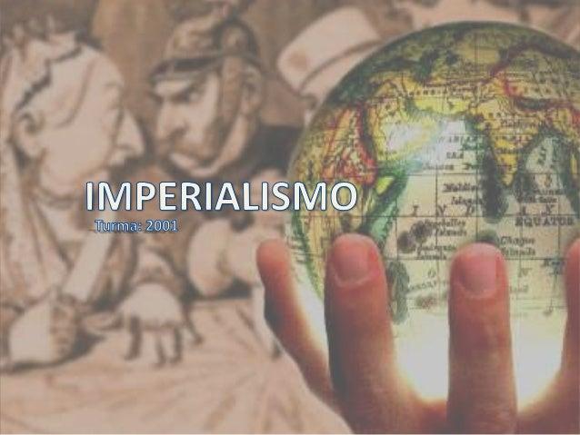  O Imperialismo, também chamado de Neocolonialismo, foi um movimento de expansão territorial, cultural e econômica de naç...
