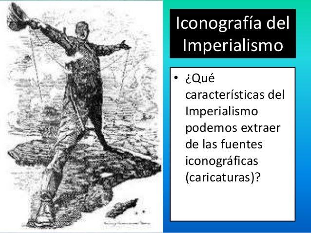 Iconografía del Imperialismo • ¿Qué características del Imperialismo podemos extraer de las fuentes iconográficas (caricat...