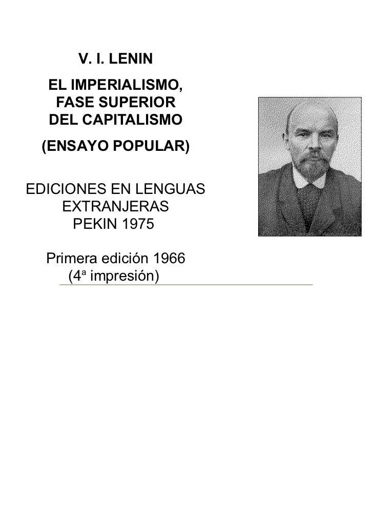 V. I. LENIN   EL IMPERIALISMO,    FASE SUPERIOR   DEL CAPITALISMO  (ENSAYO POPULAR)  EDICIONES EN LENGUAS     EXTRANJERAS ...