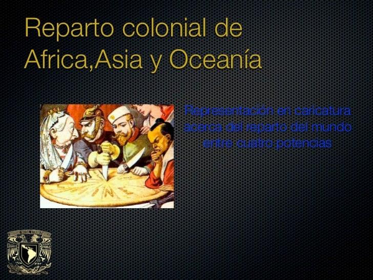 Reparto colonial deAfrica,Asia y Oceanía              Representación en caricatura              acerca del reparto del mun...