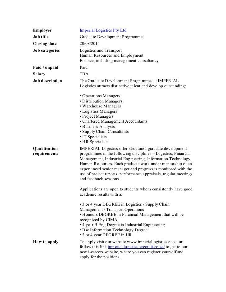Employer          Imperial Logistics Pty LtdJob title         Graduate Development ProgrammeClosing date      20/08/2011Jo...