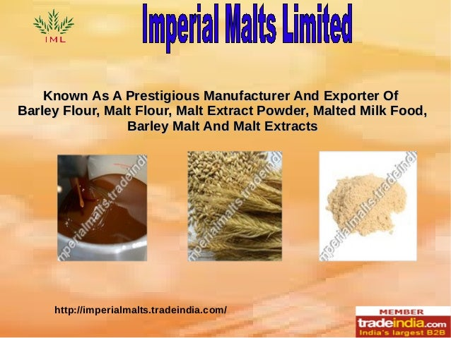 Known As A Prestigious Manufacturer And Exporter Of Barley Flour, Malt Flour, Malt Extract Powder, Malted Milk Food, Barle...
