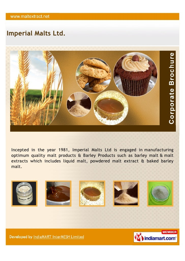 Imperial Malts Ltd. Incepted in the year 1981, Imperial Malts Ltd is engaged in manufacturing optimum quality malt product...