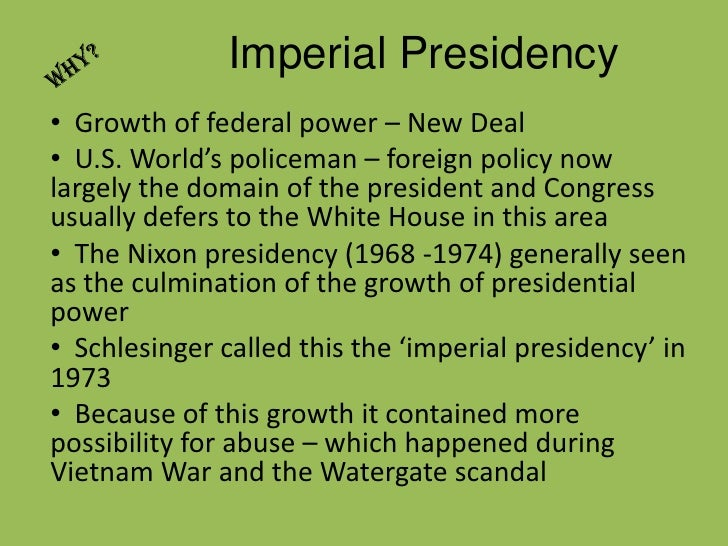imperial presidency essay Is the us president too powerful are they not powerful enough what are the limits of the power of the presidency what can the president do, and not do, according to the us constitutionmentions of past and recent presidents mentions of imperial presidency800-1000 words (does not have to be in essay format.