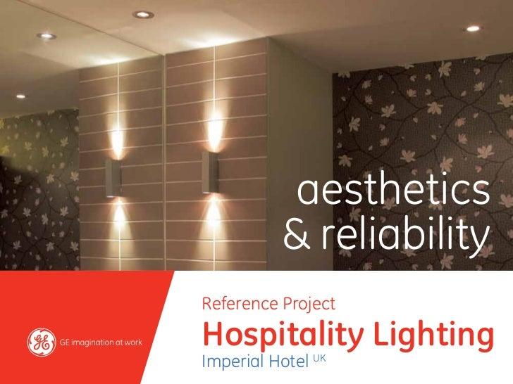 aesthetics          & reliabilityReference ProjectHospitality LightingImperial Hotel UK