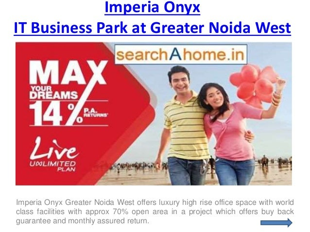 Imperia Onyx IT Business Park at Greater Noida West Imperia Onyx Greater Noida West offers luxury high rise office space w...