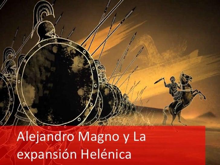 Alejandro Magno y Laexpansión Helénica