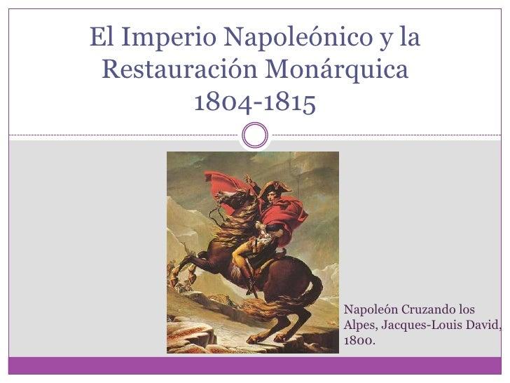 El Imperio Napoleónico y la Restauración Monárquica        1804-1815                    Napoleón Cruzando los             ...