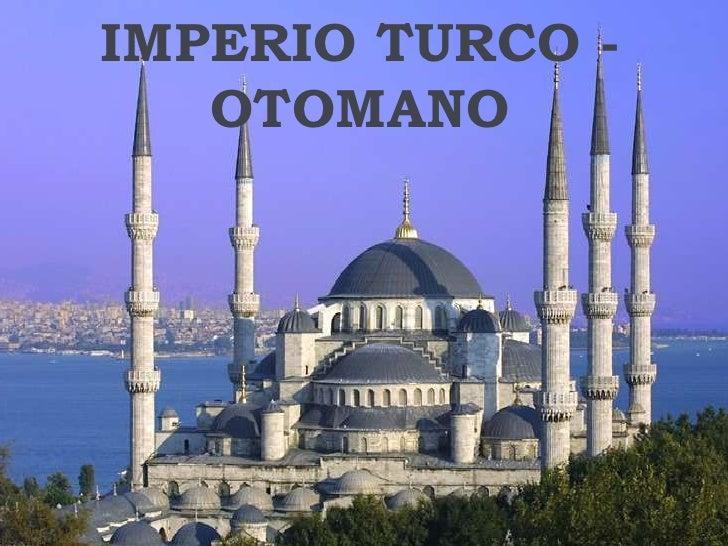 IMPERIO TURCO - OTOMANO<br />