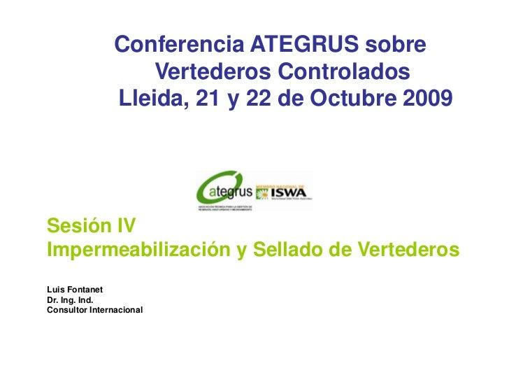 Conferencia ATEGRUS sobre                    Vertederos Controlados                Lleida, 21 y 22 de Octubre 2009Sesión I...