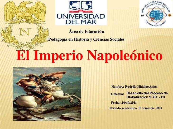 Área de Educación    Pedagogía en Historia y Ciencias SocialesEl Imperio Napoleónico                                     N...