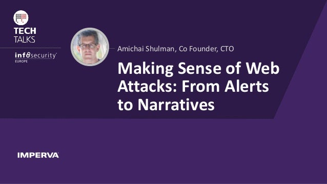 ® AmichaiShulman,CoFounder,CTO MakingSenseofWeb Attacks:FromAlerts toNarratives