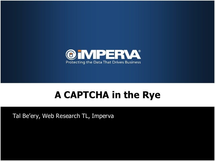 A CAPTCHA in the RyeTal Be'ery, Web Research TL, Imperva