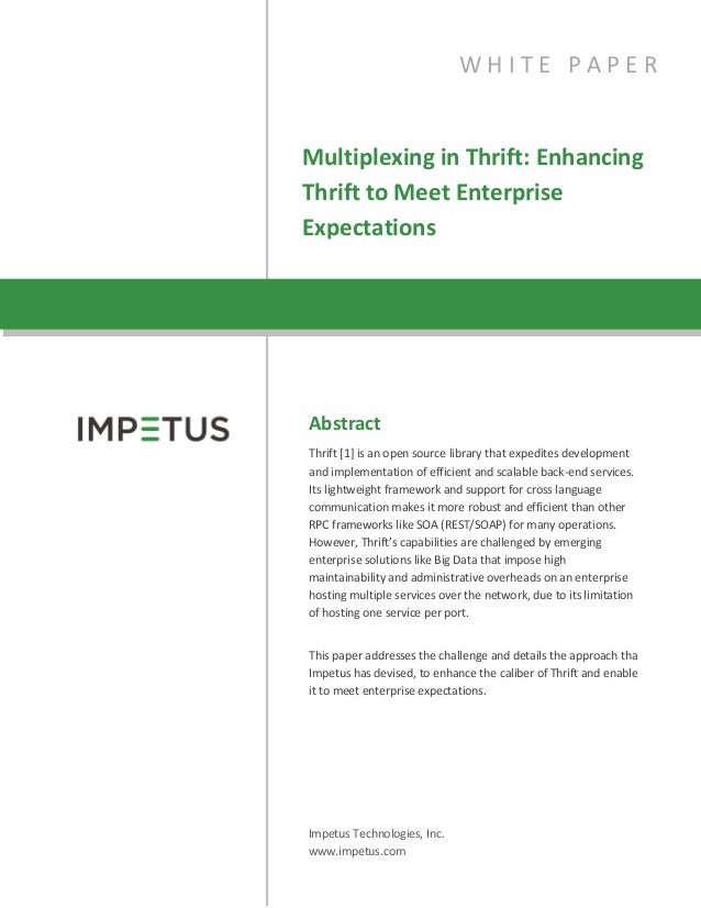 Multiplexing in Thrift: Enhancing Thrift to Meet Enterprise Expectations Abstract Thrift [1] is an open source library tha...