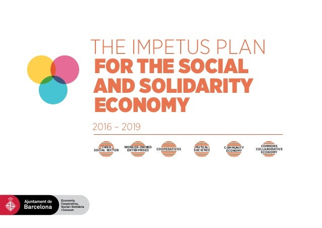 THE IMPETUS PLAN FOR THE SOCIAL AND SOLIDARITY ECONOMY 2016 – 2019 WORKER-OWNED ENTERPRISES THIRD SOCIAL SECTOR COOPERATIV...