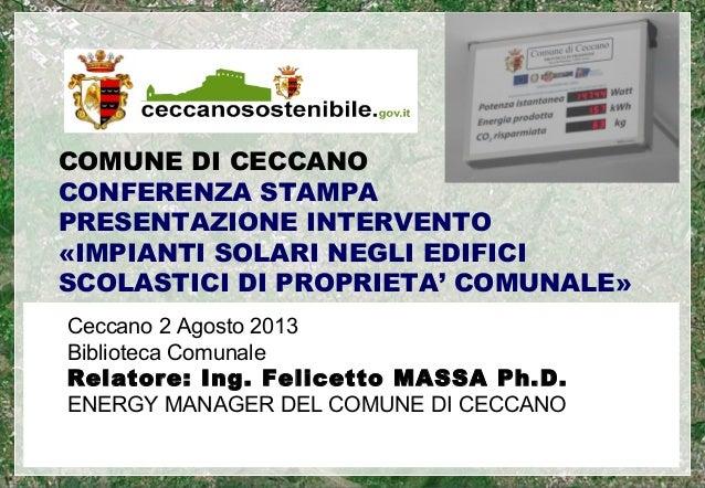 Ing. Felicetto Massa PhD 1 COMUNE DI CECCANO CONFERENZA STAMPA PRESENTAZIONE INTERVENTO «IMPIANTI SOLARI NEGLI EDIFICI SCO...