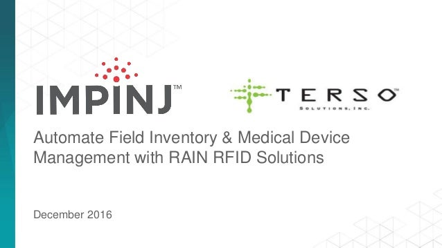 Automate Field Inventory & Medical Device Management with RAIN RFID Solutions December 2016