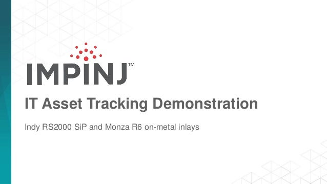 IT Asset Tracking Demonstration Indy RS2000 SiP and Monza R6 on-metal inlays