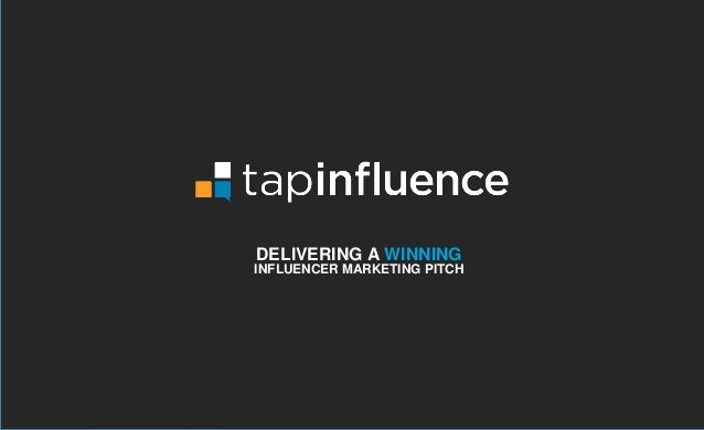 DELIVERING A WINNING INFLUENCER MARKETING PITCH