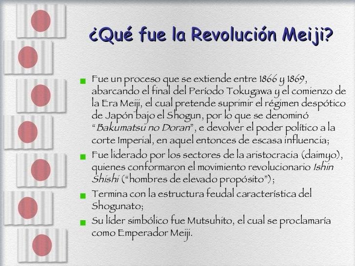 ¿Qué fue la Revolución Meiji? <ul><li>Fue un proceso que se extiende entre 1866 y 1869, abarcando el final del Período Tok...