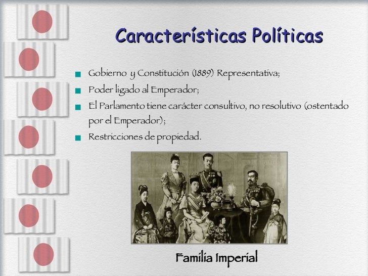 Características Políticas <ul><li>Gobierno  y Constitución (1889) Representativa; </li></ul><ul><li>Poder ligado al Empera...