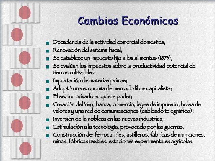 Cambios Económicos <ul><li>Decadencia de la actividad comercial doméstica; </li></ul><ul><li>Renovación del sistema fiscal...