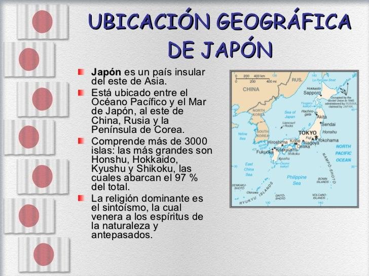 UBICACIÓN GEOGRÁFICA DE JAPÓN <ul><li>Japón  es un país insular del este de Asia. </li></ul><ul><li>Está ubicado entre el ...