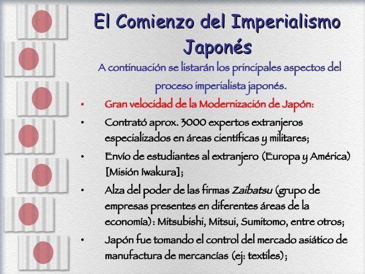El Comienzo del Imperialismo Japonés <ul><li>A continuación se listarán los principales aspectos del  </li></ul><ul><li>pr...