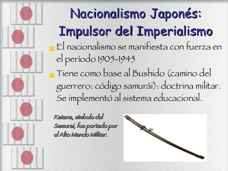 Nacionalismo Japonés: Impulsor del Imperialismo <ul><li>El nacionalismo se manifiesta con fuerza en el período 1905-1945 <...