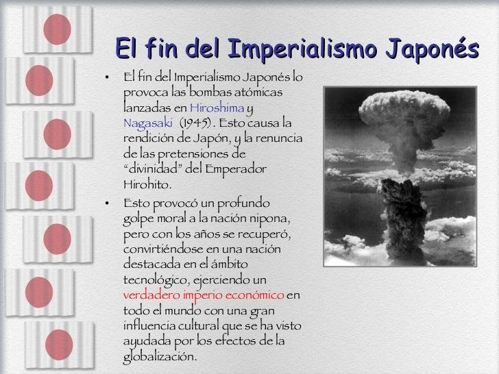 El fin del Imperialismo Japonés <ul><li>El fin del Imperialismo Japonés lo provoca las bombas atómicas lanzadas en  Hirosh...