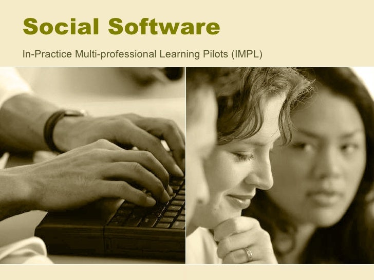 Social Software In-Practice Multi-professional Learning Pilots (IMPL)