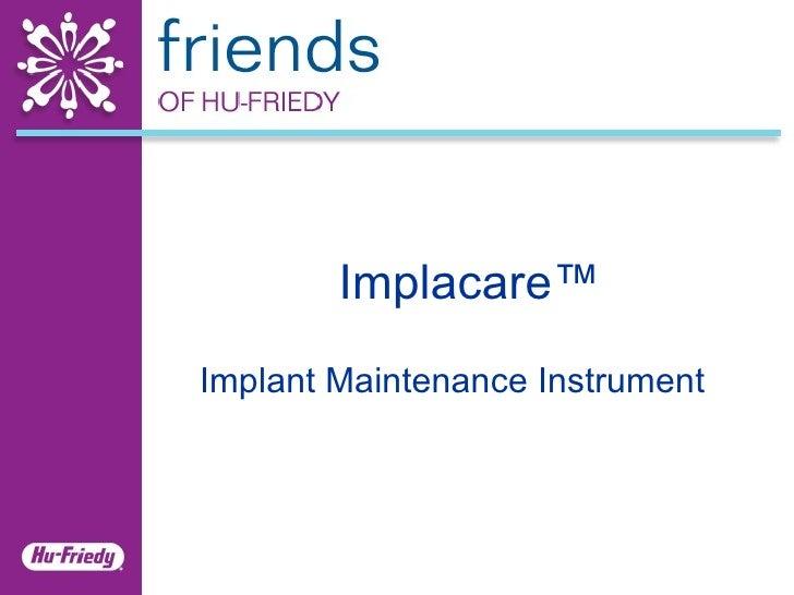 Implant Maintenance Instrument Implacare ™