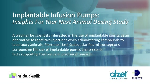 Implantable Infusion Pumps: Insights For Your Next Animal Dosing Study A webinar for scientists interested in the use of i...