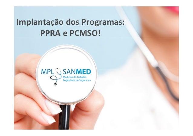 Implantação dos Programas: PPRA e PCMSO!