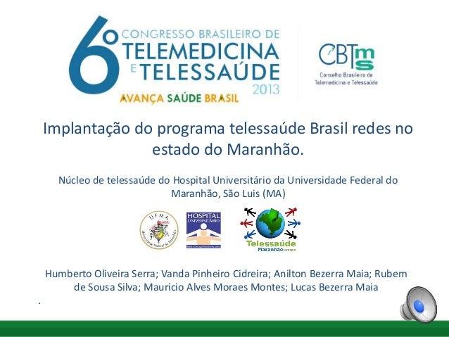 Implantação do programa telessaúde Brasil redes no estado do Maranhão.  Implantação do programa telessaúde Brasil redes no...