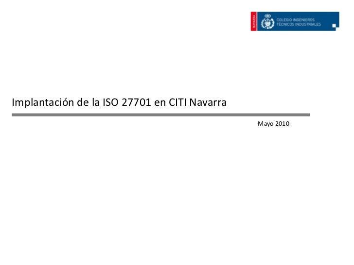 Implantación de la ISO 27701 en CITI Navarra                                               Mayo 2010