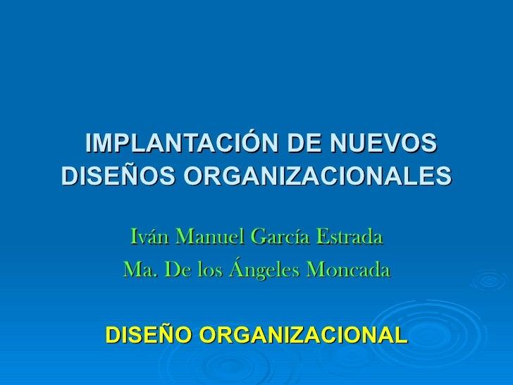 Implantación de nuevos diseños organizacionales