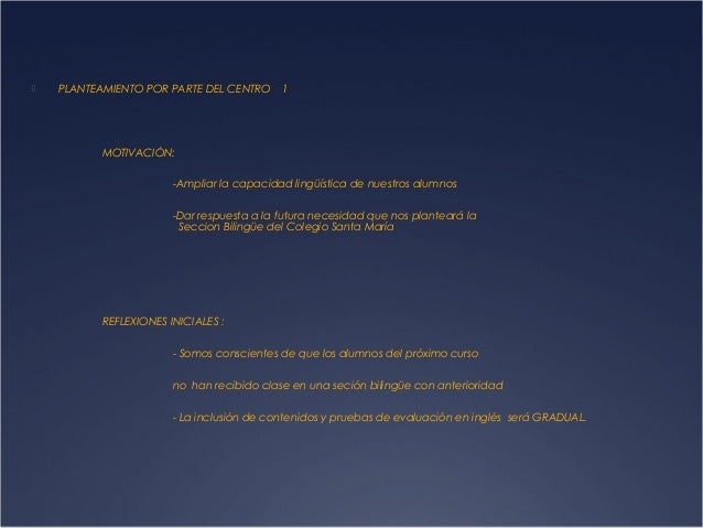   PLANTEAMIENTO POR PARTE DEL CENTRO  1  MOTIVACIÓN: -Ampliar la capacidad lingüística de nuestros alumnos -Dar respuesta...