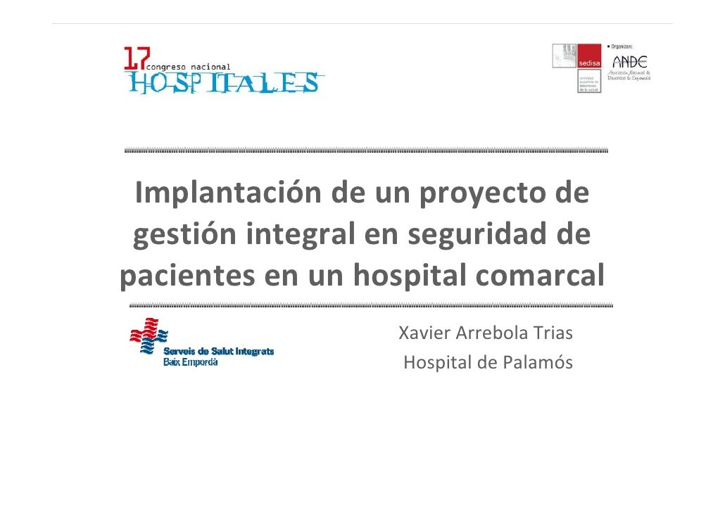 Implantación de un proyecto de gestión integral en seguridad depacientes en un hospital comarcal                  Xavier A...