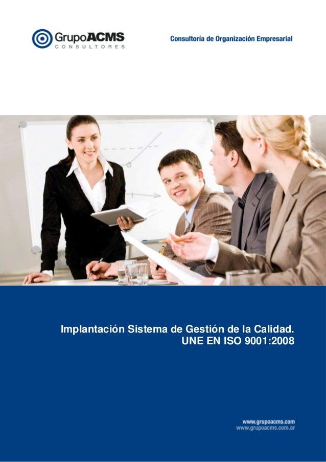 Implantación Sistema de Gestión de la Calidad. UNE EN ISO 9001:2008